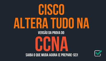 Cisco CCNA: Grandes Mudanças vem por aí - Fórmula das